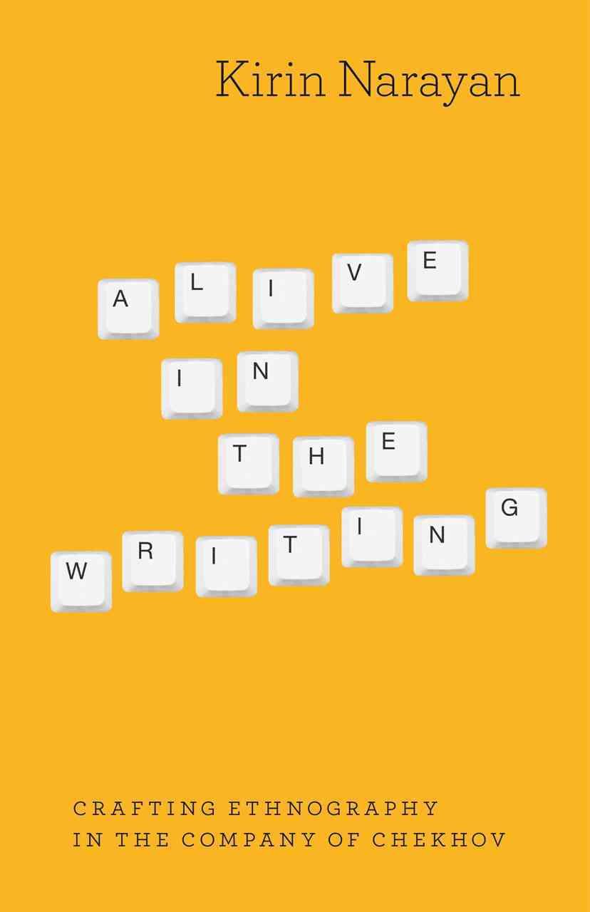 Alive in the Writing By Narayan, Kirin