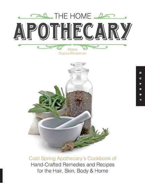 The Home Apothecary By Dugliss-wesselman, Stacey