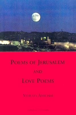 Poems of Jerusalem and Love Poems By Amichai, Yehuda